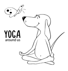 Yoga is all around us cartoon positive dog vector