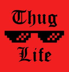 Thug life sticker vector