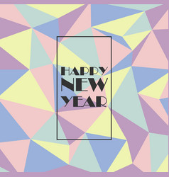 Happy new year with polygon background vector