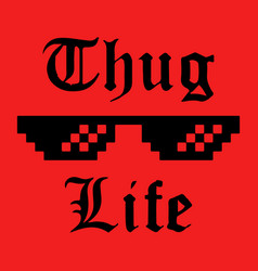 Thug life sticker vector