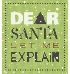 Dear santa let me explain christmas poster vector