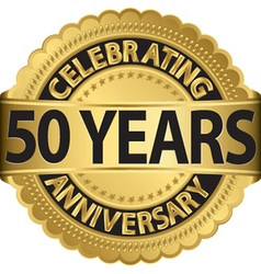 Celebrating 50 years anniversary golden label with vector