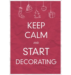 keep calm and start decorating vector image vector image