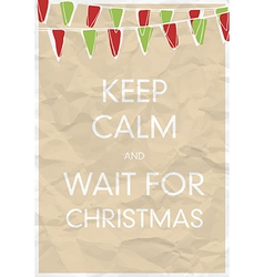 keep calm and wait for christmas vector image