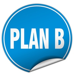 Plan b round blue sticker isolated on white vector