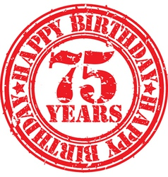 Grunge 75 years happy birthday rubber stamp vector image