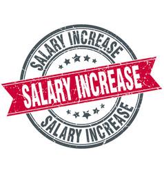 salary increase round grunge ribbon stamp vector image vector image