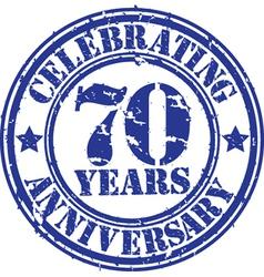 Celebrating 70 years anniversary grunge rubber sta vector