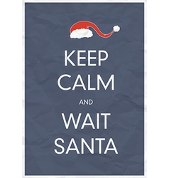 keep calm wait santa vector image