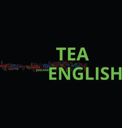 English tea and its genesis text background word vector