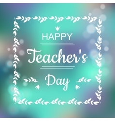 Greeting card for happy teachers day abstract vector