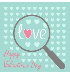 Magnifier and hearts Zoom Happy Valentines Day vector image vector image