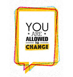you are allowed to change inspiration creative vector image