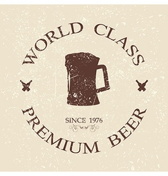 Vintage grunged world class premium beer label vector