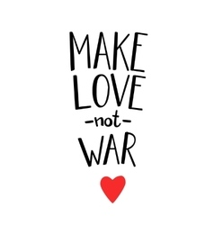 Make love not war lettering vector