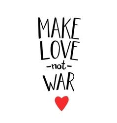 Make love not war lettering vector image