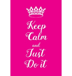 Keep Calm and just do it poster vector image vector image