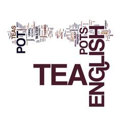 English tea pot text background word cloud concept vector