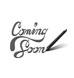 Coming Soon calligraphic lettering vector image