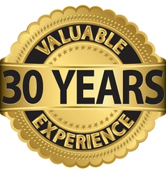 Valuable 30 years of experience golden label with vector image