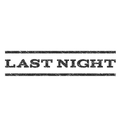 Last night watermark stamp vector