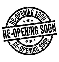 Re-opening soon round grunge black stamp vector