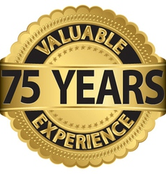 Valuable 75 years of experience golden label with vector