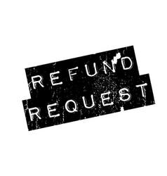 Refund request rubber stamp vector