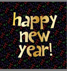 gold happy new year lettering on confetti vector image vector image