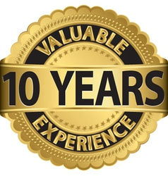 Valuable 10 years of experience golden label with vector image vector image