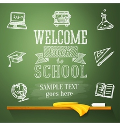 Welcome back to school message on chalkboard with vector