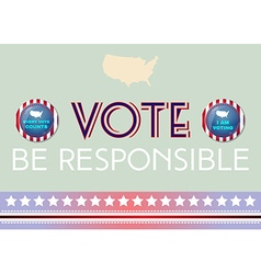Usa presidential election be responsible banner vector