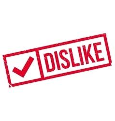 Dislike stamp rubber grunge vector