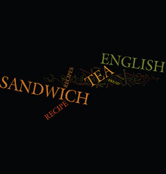 English tea sandwich recipe text background word vector