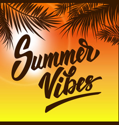 Summer vibes hand drawn lettering on background vector