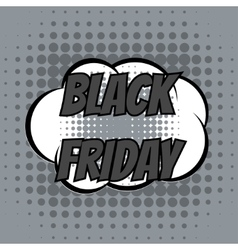Black friday comic book bubble text retro style vector image