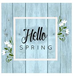 Hello spring white flower frame blue background ve vector