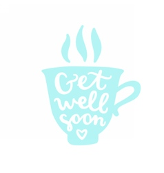 Get well soon cup silhouette with calligraphy vector