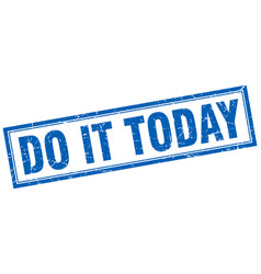 Do it today square stamp vector