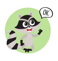 Cute little raccoon character with ok word in vector