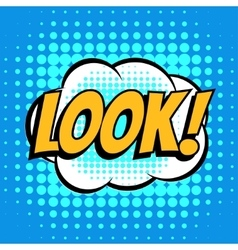 Look comic book bubble text retro style vector