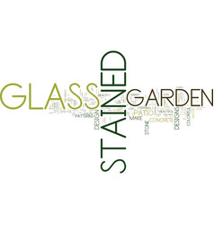 Enhance the beauty of your garden with stained vector