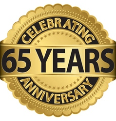 Celebrating 65 years anniversary golden label with vector image vector image