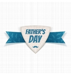 Fathers day paper label with greeting ribbon vector