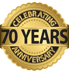 Celebrating 70 years anniversary golden label with vector