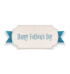 Happy fathers day paper card with greeting ribbon vector