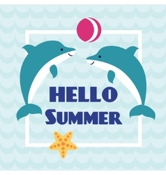 Hello summer card with playing dolphins vector