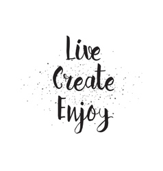 Live create enjoy inscription Greeting card vector image