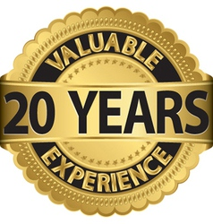 Valuable 20 years of experience golden label with vector image