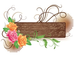 Wooden signboard with decorative roses vector image